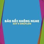 Nghe nhạc hay Bảo Rồi Mà Không Nghe (Prod. By Sony Tran) trực tuyến