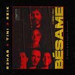 Tải nhạc hay Bésame (I Need You) trực tuyến