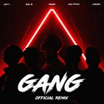 Download nhạc hot Gang (Official Remix) về máy