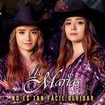 Bài hát No Es Tan Fácil Olvidar online miễn phí