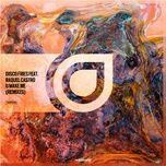 Nghe và tải nhạc Mp3 U Make Me (Natan Chaim & Asketa Remix) hot nhất