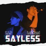 Download nhạc Sayless Mp3 hot nhất