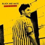 Nghe và tải nhạc hay Black & White (Oliver Nelson Remix) miễn phí