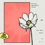 Nghe nhạc Mp3 Be Kind (Surf Mesa Remix) hot nhất