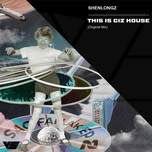 Download nhạc Mp3 This Is Giz House (Original Mix) online