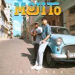 Nghe nhạc Mojito Mp3 hot nhất