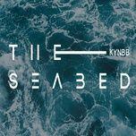 Nghe và tải nhạc hot The Seabed nhanh nhất về máy