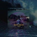 Tải nhạc Death Ocean nhanh nhất