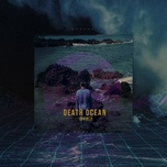 Tải nhạc Death Ocean nhanh nhất về máy