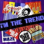 Download nhạc I'm The Trend Mp3 online