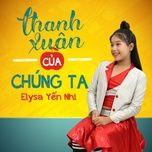 Nghe nhạc Thanh Xuân Của Chúng Ta trực tuyến