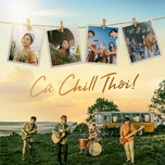 Tải Nhạc Cứ Chill Thôi - Chillies, Suni Hạ Linh,