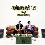 Download nhạc Đừng Có Lo Mp3 chất lượng cao