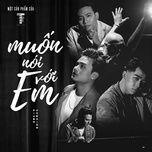 Download nhạc hay Muốn Nói Với Em (Piano Version) Mp3 trực tuyến