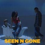 Tải nhạc Seen n Gone miễn phí