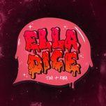 Nghe và tải nhạc Mp3 Ella Dice trực tuyến miễn phí