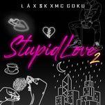 Nghe nhạc Stupid Love 2 Beat