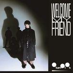 Nghe và tải nhạc Mp3 Welcome My Friend (Fugou Keiji: Balance:Unlimited Ending) nhanh nhất về điện thoại