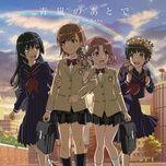 Tải nhạc Seiran No Ato De (Toaru Kagaku No Railgun T Ending 2) Mp3 miễn phí về máy