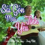 Download nhạc hay Sài Gòn Mưa Và Tình Yêu Mp3 miễn phí về điện thoại