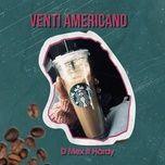 Nghe nhạc Mp3 Venti Americano online miễn phí