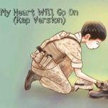 Download nhạc hot My Heart Will Go On (Rap Version) trực tuyến miễn phí