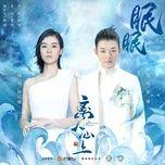 Tải nhạc Zing Say Giấc / 眠眠 (Ly Nhân Tâm Thượng Ost) online miễn phí