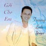 Tải nhạc hot Gửi Cho Em Mp3 online
