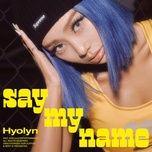 Nghe và tải nhạc hot Say My Name Mp3 online