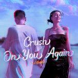Nghe và tải nhạc Mp3 Crush On You Again miễn phí về máy