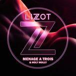 Download nhạc hot Menage A Trois trực tuyến