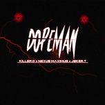 Download nhạc hot DOPE MAN Mp3 miễn phí