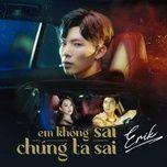 Download nhạc hot Em Không Sai Chúng Ta Sai Beat online