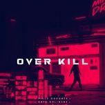 Tải bài hát Over Kill Mp3 miễn phí
