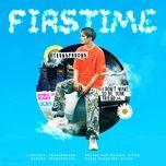 Nghe và tải nhạc hot FIRSTIME miễn phí