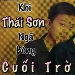 Tải nhạc Zing Khi Thái Sơn Ngả Bóng Cuối Trời Cover nhanh nhất về máy