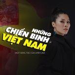 Tải nhạc hot Những Chiến Binh Việt Nam online miễn phí