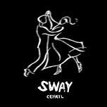 Tải nhạc hot Sway chất lượng cao