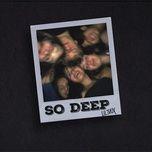 Nghe nhạc Mp3 So Deep trực tuyến miễn phí