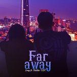 Nghe và tải nhạc hay Far Away Beat miễn phí về điện thoại