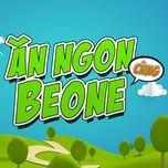 Download nhạc Ăn Ngon Cùng Beone về điện thoại