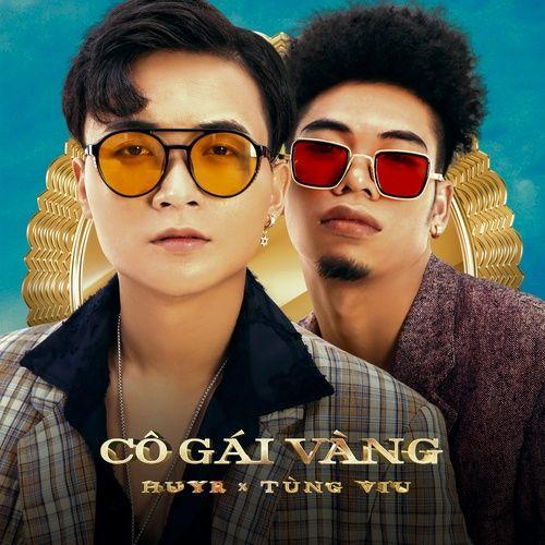 Lời bài hát Cô Gái Vàng | lyrics Cô Gái Vàng - HuyR, Tùng Viu hot nhất