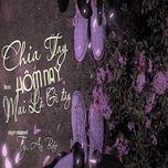 Nghe nhạc Chia Tay Hôm Nay Mai Là Gì Đây trực tuyến miễn phí