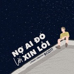 Download nhạc hot Nợ Ai Đó Lời Xin Lỗi (Piano Version) trực tuyến
