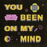 Nghe nhạc You Been On My Mind Mp3 hot nhất