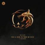 Tải nhạc Toss A Coin To Your Witcher Mp3 về điện thoại
