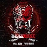 Nghe và tải nhạc hay Imma Boss (Fraw Remix) Mp3 miễn phí về máy