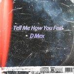 Nghe nhạc Tell Me How You Feel