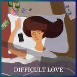 Nghe và tải nhạc hay Difficult Love miễn phí