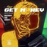 Nghe nhạc hay Shut Up Get Money miễn phí